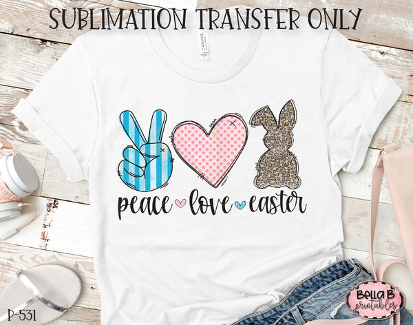 Peace Love Easter Sublimation Transfer, Ready To Press, Heat Press Transfer, Sublimation Print