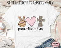Peace Love Jesus Sublimation Transfer, Ready To Press, Heat Press Transfer, Sublimation Print