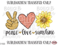 Peace Love Sunshine Sublimation Transfer, Ready To Press, Heat Press Transfer, Sublimation Print