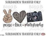 Peace Love Photography Sublimation Transfer, Ready To Press, Heat Press Transfer, Sublimation Print