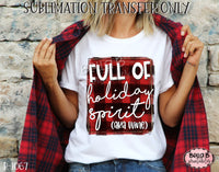 Full Of Holiday Spirit AKA Wine Sublimation Transfer, Ready To Press