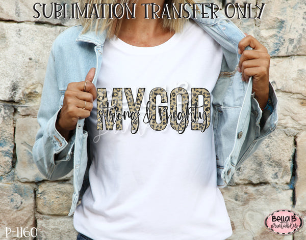 My God Strong And Mighty Sublimation Transfer, Ready To Press