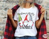 Christmas With My Gnomies Sublimation Transfer, Ready To Press