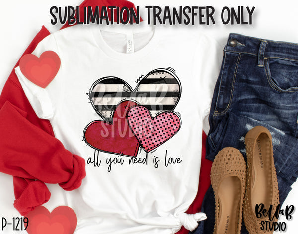 All You Need Is Love Sublimation Transfer, Ready To Press