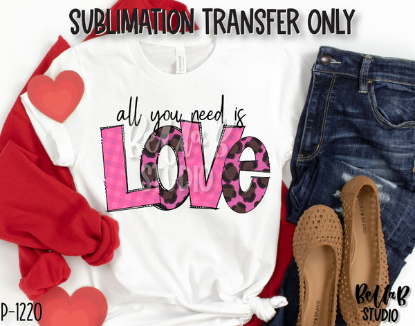 Leopard All You Need Is Love Sublimation Transfer, Ready To Press