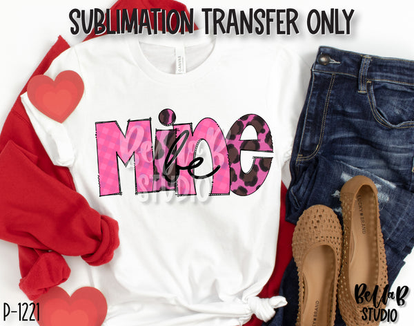 Pink Leopard Be Mine Sublimation Transfer, Ready To Press