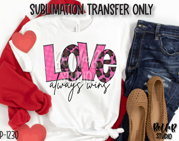 Leopard Love Always Wins Sublimation Transfer, Ready To Press