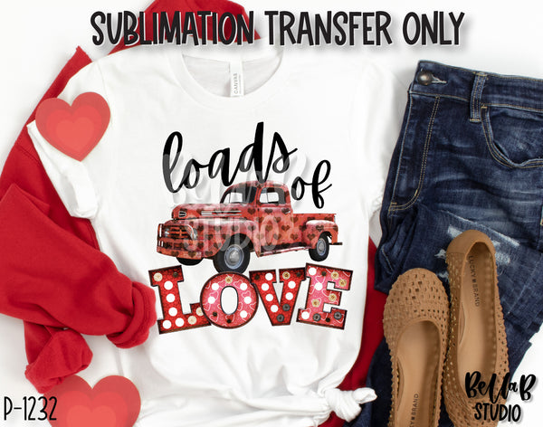 Loads Of Love Sublimation Transfer, Ready To Press