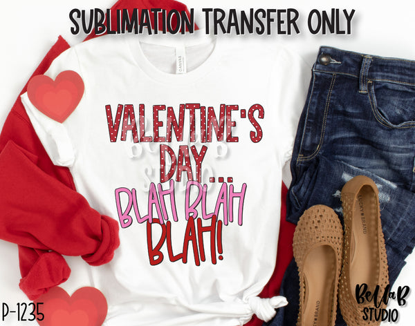 Valentine's Day Blah Blah Blah Sublimation Transfer, Ready To Press