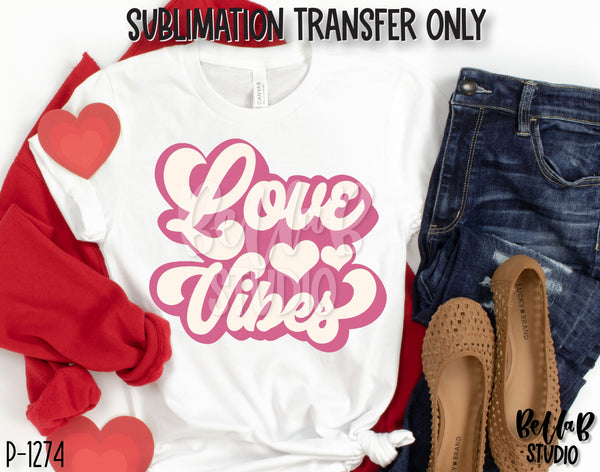 Retro Love Vibes Sublimation Transfer, Ready To Press