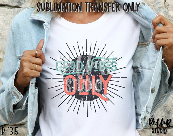 Vintage Good Vibes Only Sublimation Transfer - Ready To Press