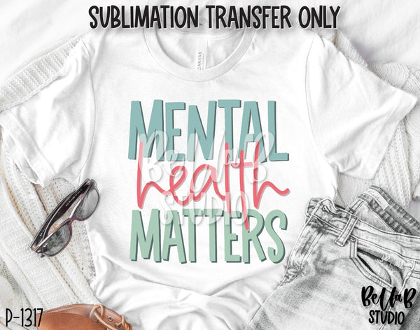 Mental Health Matters Sublimation Transfer, Ready To Press