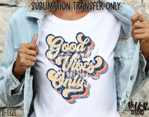 Retro Good Vibes Only Sublimation Transfer - Ready To Press