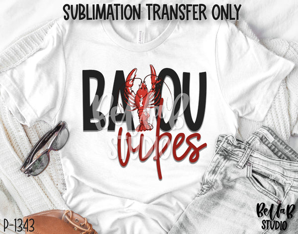 Bayou Vibes Sublimation Transfer - Ready To Press