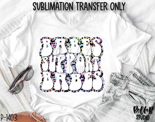 Babes Support Babes Sublimation Transfer - Ready To Press