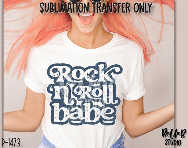 Rock N Roll Babe Sublimation Transfer - Ready To Press - P1473