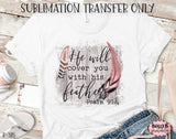 He Will Cover You With His Feathers Sublimation Transfer, Ready To Press, Heat Press Transfer, Sublimation Print