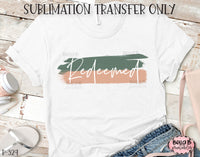 Redeemed Sublimation Transfer, Ready To Press, Heat Press Transfer, Sublimation Print