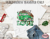 Lucky In Love Sublimation Transfer, Ready To Press, Heat Press Transfer, Sublimation Print