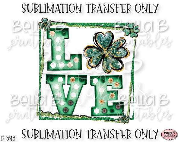Marquee LOVE St Patricks Day Sublimation Transfer, Ready To Press, Heat Press Transfer, Sublimation Print