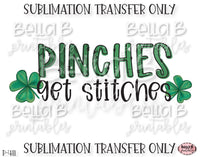 Pinches Get Stitches Sublimation Transfer, Ready To Press, Heat Press Transfer, Sublimation Print