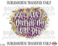 Just Here To Mardi My Gras Off Sublimation Transfer, Ready To Press, Heat Press Transfer, Sublimation Print