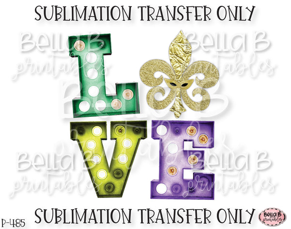 Mardi Gras LOVE Marquee Sublimation Transfer, Ready To Press, Heat Press Transfer, Sublimation Print
