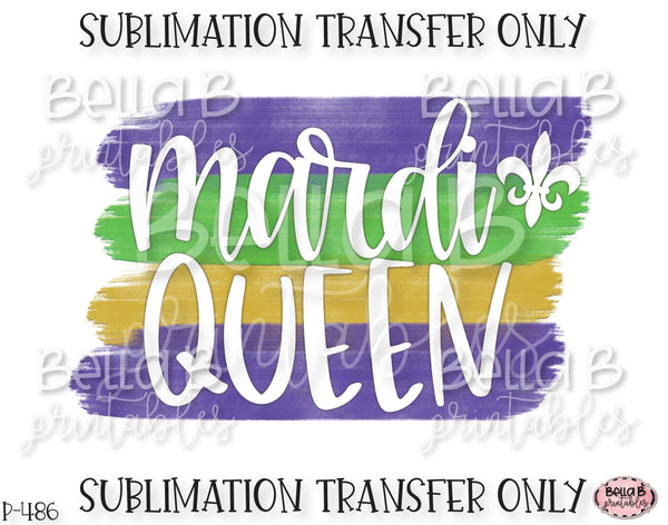 Mardi Queen Sublimation Transfer, Ready To Press, Heat Press Transfer, Sublimation Print