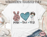 Peace Love Medical Doctor Sublimation Transfer, Ready To Press, Heat Press Transfer, Sublimation Print