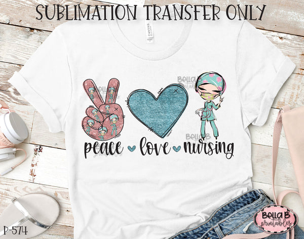 Peace Love Nursing Sublimation Transfer, Ready To Press, Heat Press Transfer, Sublimation Print
