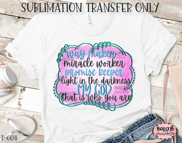 Way Maker Miracle Worker Promise Keeper Sublimation Transfer, Ready To Press, Heat Press Transfer, Sublimation Print