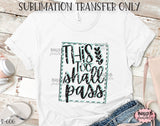 This Too Shall Pass Sublimation Transfer, Ready To Press, Heat Press Transfer, Sublimation Print