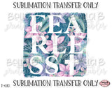 Fearless Sublimation Transfer, Ready To Press, Heat Press Transfer, Sublimation Print
