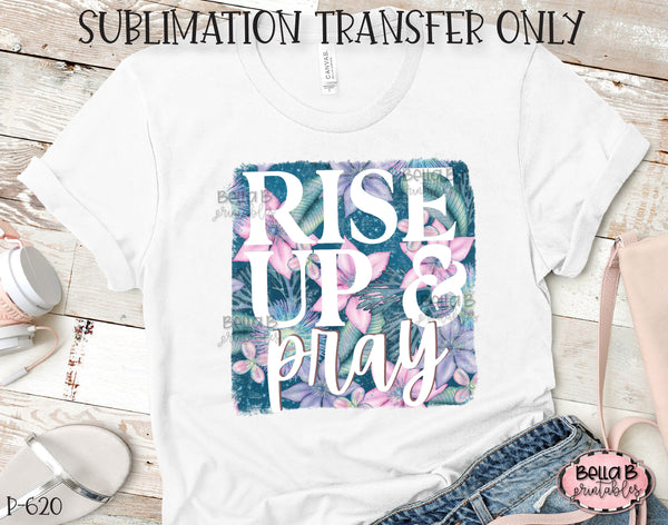 Rise Up And Pray Sublimation Transfer, Ready To Press, Heat Press Transfer, Sublimation Print