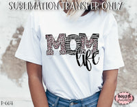Leopard Print Mom Life Sublimation Transfer, Ready To Press, Heat Press Transfer, Sublimation Print