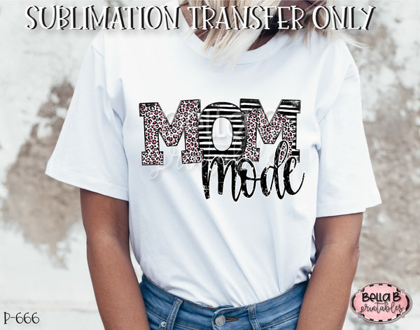 Leopard Print Mom Mode Sublimation Transfer, Ready To Press, Heat Press Transfer, Sublimation Print
