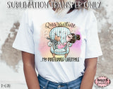 Funny Quarantine Sublimation Transfer, My Preferred Lifestyle, Ready To Press, Heat Press Transfer, Sublimation Print