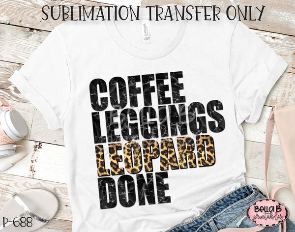 Coffee Leggings Leopard Done Sublimation Transfer, Ready To Press, Heat Press Transfer, Sublimation Print