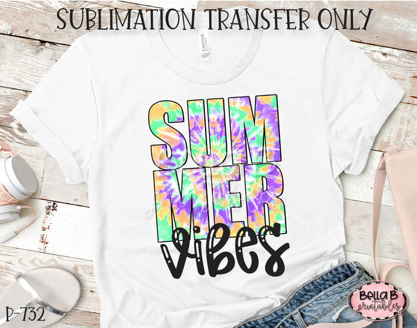 Tie Dye Summer Vibes Sublimation Transfer - Ready To Press