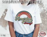 Retro America -America Strong Sublimation Transfer - Ready To Press