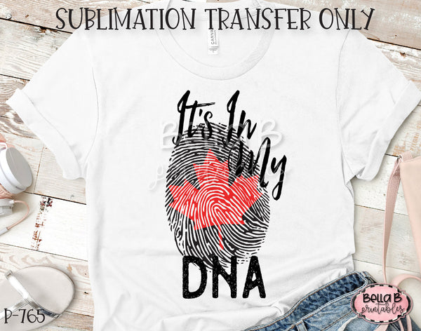Canada It's in My DNA Sublimation Transfer, Ready To Press