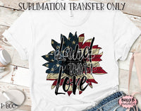 Land That I Love, America Sunflower Sublimation Transfer, Ready To Press