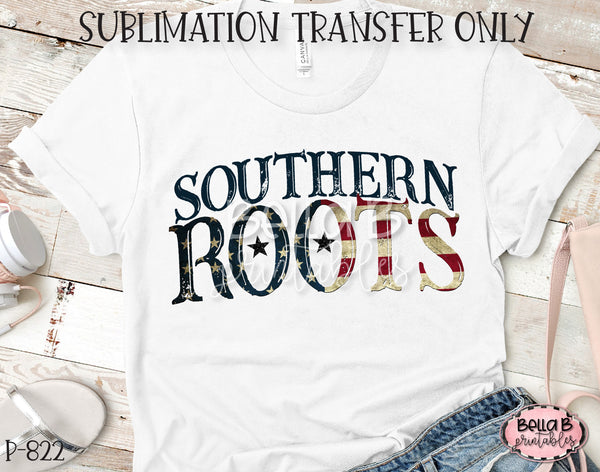 Southern Roots Sublimation Transfer - Ready To Press