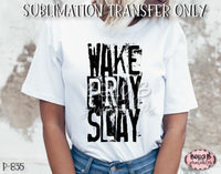 Wake Pray Slay Sublimation Transfer - Ready To Press