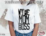 Wife Mom Boss Sublimation Transfer - Ready To Press