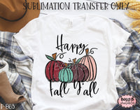 Happy Fall Y'all Pumpkins Sublimation Transfer - Ready To Press