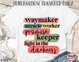 Waymaker Miracle Worker Promise Keeper Sublimation Transfer - Ready To Press