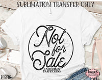 Not For Sale End Human Trafficking Sublimation Transfer, Ready To Press