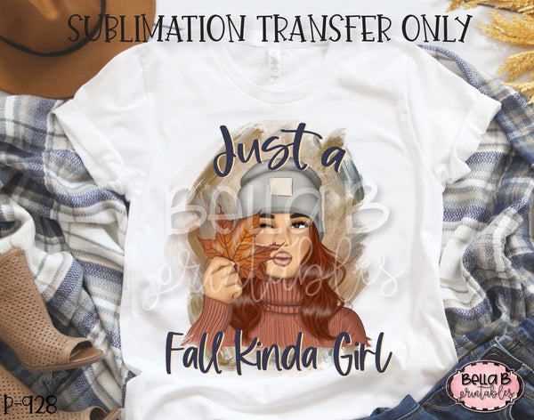 Just a Fall Kinda Girl Sublimation Transfer - Ready To Press