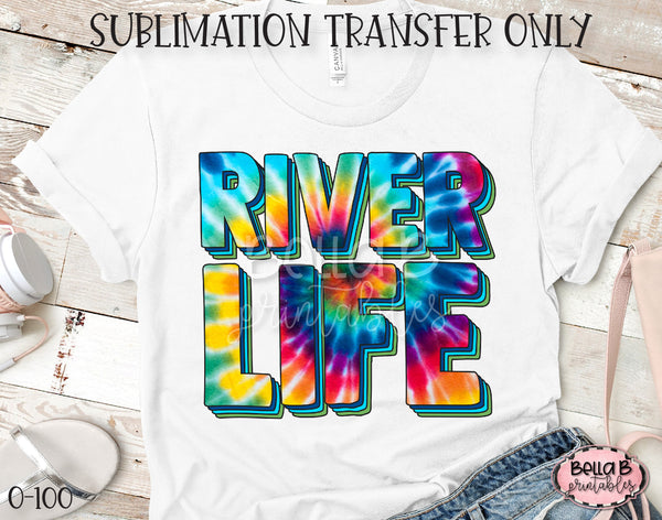Tie Dye River Life Sublimation Transfer - Ready To Press